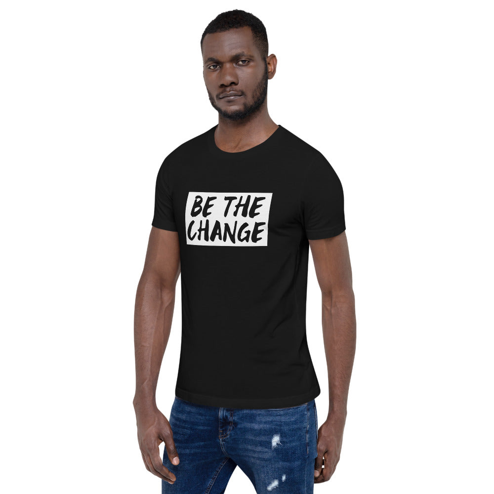 BE THE CHANGE YOU WANNA BE