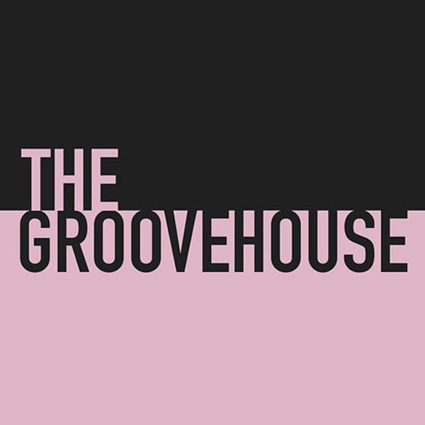 What is the Groovehouse.