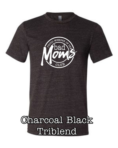 Bad Moms Club Bella + Canvas Tee