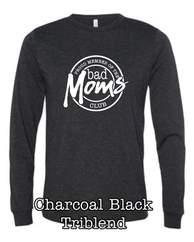 Bad Moms Bella + Canvas Long Sleeve Tee
