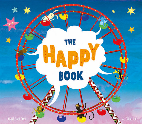 The Happy Book, Welbeck Publishing, Alex Allan, Anne Wilson, 2020