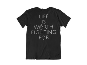 Life Is Worth Fighting For