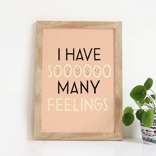 So Many Feelings Print