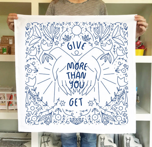 Give More Than You Get Tea Towel