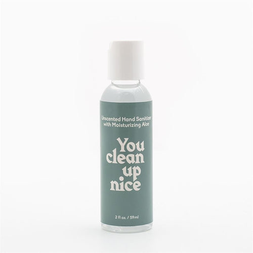 Hand Sanitizer- You Clean Up Nice
