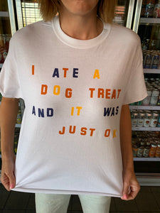 I Ate a Dog Treat Tee Shirt by Katie Kimmel