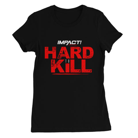 Hard To Kill Women's Favourite T-Shirt