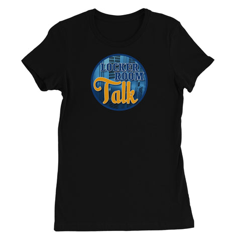 Locker Room Talk Women's Favourite T-Shirt