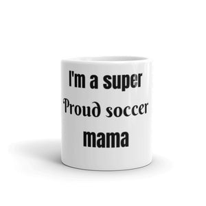 Super Proud soccer Mama Coffe mug, gift for mom, soccer mama - FreedomDealz