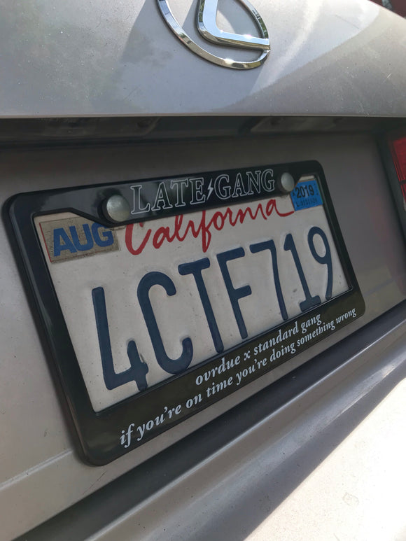 LATE GANG License Plate Frame
