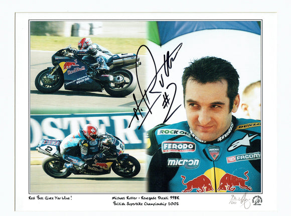 Michael Rutter - British Superbikes - Renegade Ducati 998R - 16 x 12 Autographed Print