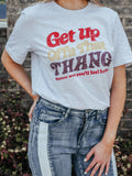 Get Up Offa That Thing Retro Funky Tee