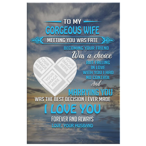 to my Gorgeous wife...Gallery quality canvas Canvas Wall Art Template - Nichefamily.com