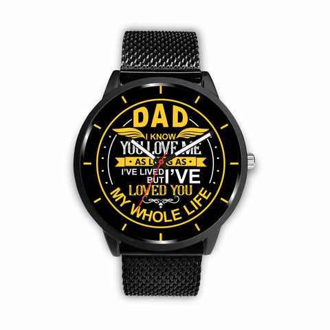 Dad, I know you love me as long as I've lived but I've loved you my whole life-watch Watch carthook_checkout, DAD FATHER, family, FATHER, watch, watches, wife- Nichefamily.com