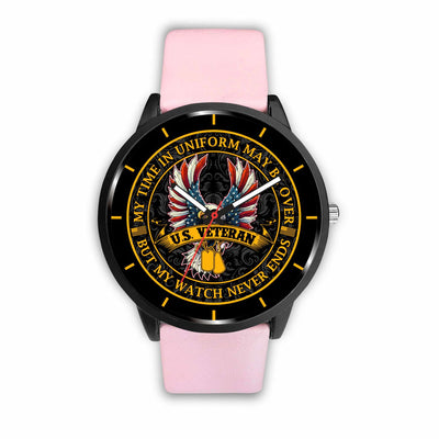 My time in uniform may be over but my watch never ends U.S. Veteran-watch