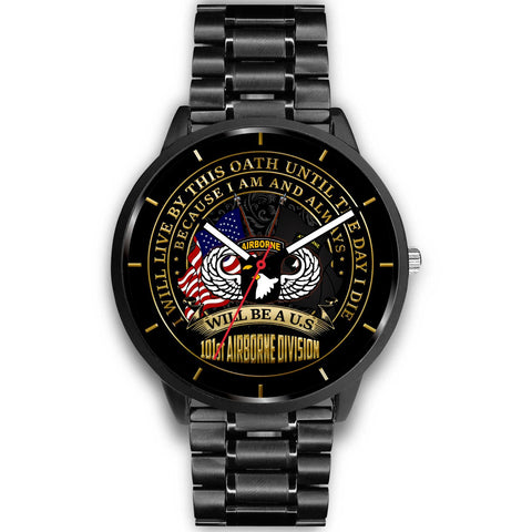 I WILL LIVE BY THIS OATH UNTIL THE DAY I DIE BECAUSE I AM AND ALWAYS WILL BE A U.S 101ST AIRBORNE DIVISION VETERAN WATCH Black Watch 101st airborne, carthook_checkout, meta-related-collection