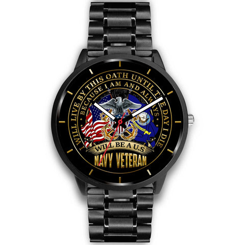 I WILL LIVE BY THIS OATH UNTIL THE DAY I DIE BECAUSE I AM AND ALWAYS WILL BE A U.S NAVY VETERAN WATCH Black Watch carthook_checkout, carthook_navy, meta-relate-collection-u-s-navy-seals, meta