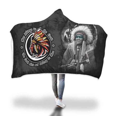 Man Belongs to the Earth - The earth does not belong to Man Hooded Blanket Hooded Blanket carthook_checkout, hookedblacket, hookedblanket, native, Native America, Native American- Nichefamily