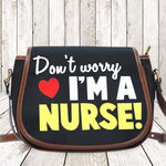 Don't worry i'm a nurse Saddle Bag  bag, carthook_checkout, job, NURSE, nurse bag- Nichefamily.com