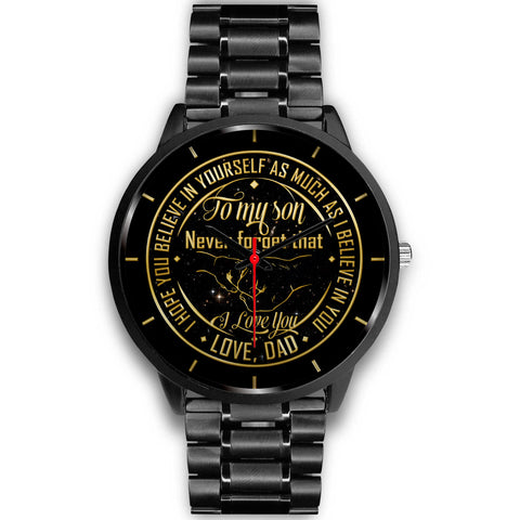 TO MY SON never forget that i love you... dad watch wp Black Watch - Nichefamily.com
