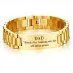 Dad Thanks for holding me up all these years-men bracelets  carthook_checkout, dad, family, HUSBAND, jewelry, Men Gold Bracelets, mom, son, wife- Nichefamily.com