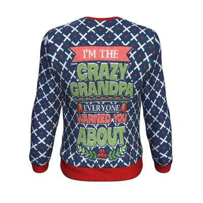 I'm the crazy grandpa every one warned you about ugly christmas sweater