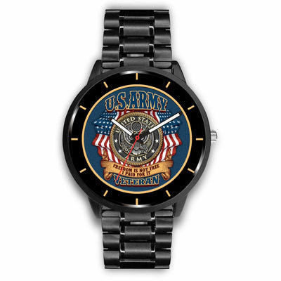 U.S. ARMY, FREEDOM IS NOT FREE, I PAID FOR IT VETERAN WATCH