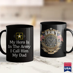 Army Stickers My Hero Is In The Army  I Call Him My Dad   Navy Veteran Shirts 11Oz 15Oz Coffee Mug Drinkware Arab Men, Army Blanket, Army Frg, Army Insignia, Army Jewelry, Army Job, Army Pay,