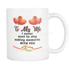 TO MY WIFE I NEVER WANT TO STOP MAKING MEMORIES WITH YOU MUG Drinkware carthook_checkout, family, mug, MUGS, WIFE- Nichefamily.com