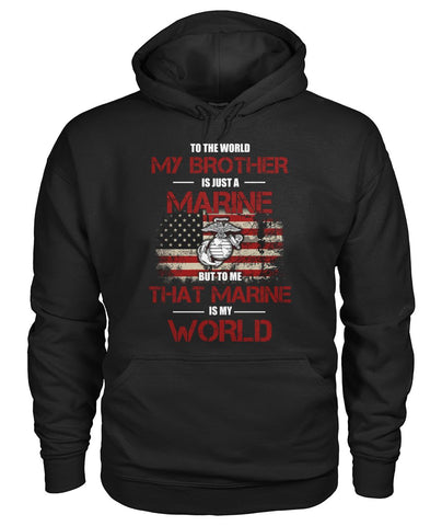 To the world my brother is just a marine but to me that wp Hoodies - Nichefamily.com