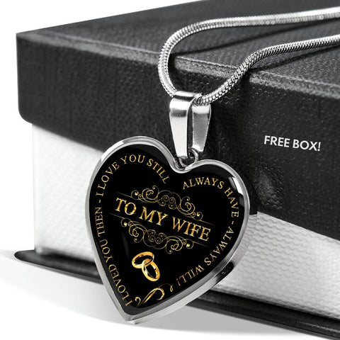 to my wife i loved you then i love you still always have always will Jewelry - Nichefamily.com