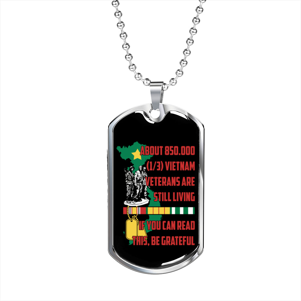 ABOUT 850,000 VIETNAM VETERANS ARE STILL LIVING, IF YOU CAN READ THIS, BE GRATEFUL ENGRAVING DOG TAG