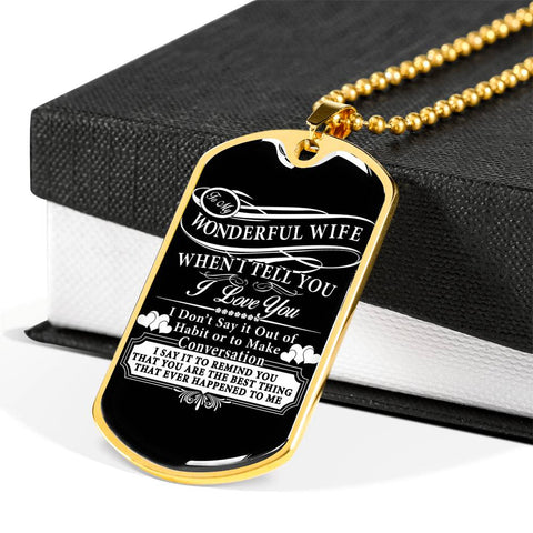 To my wonderful wife... Luxury Engraving Dog Tag Necklace Jewelry carthook_checkout, carthook_family, DAD FATHER, dog tag, family, jewelry, necklace, wife- Nichefamily.com