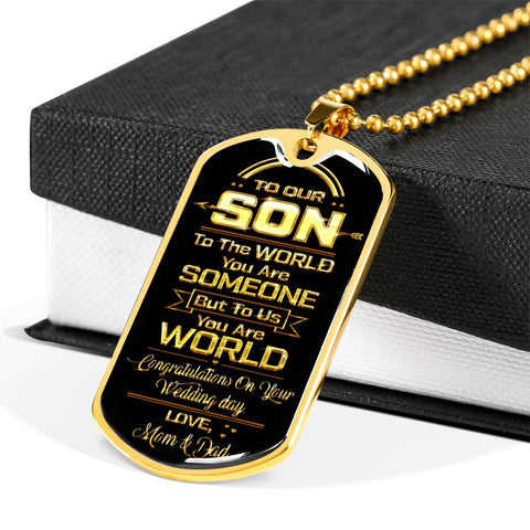 To our son to the world you are some one but to us you are world Luxury Engraving Dog Tag Necklace Jewelry carthook_checkout, carthook_family, DAD FATHER, dog tag, family, jewelry, necklace-