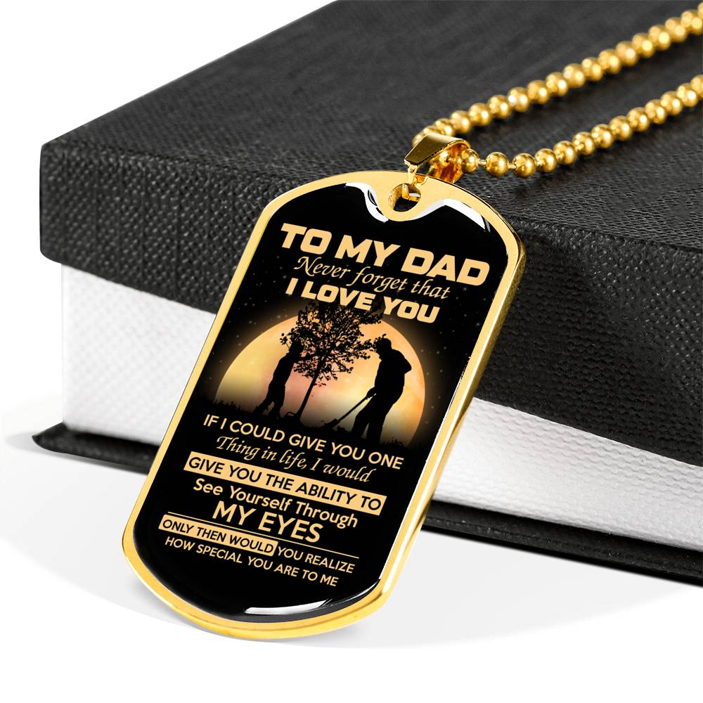 To my dad never forget that i love you if i could give you one thing in life... Luxury Engraving Dog Tag Necklace