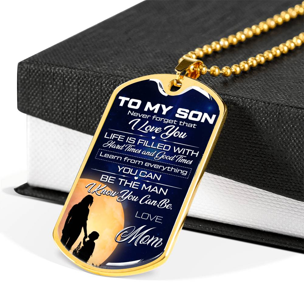 To my son Never forget that I love you Life is filled... Luxury Engraving Dog Tag Necklace