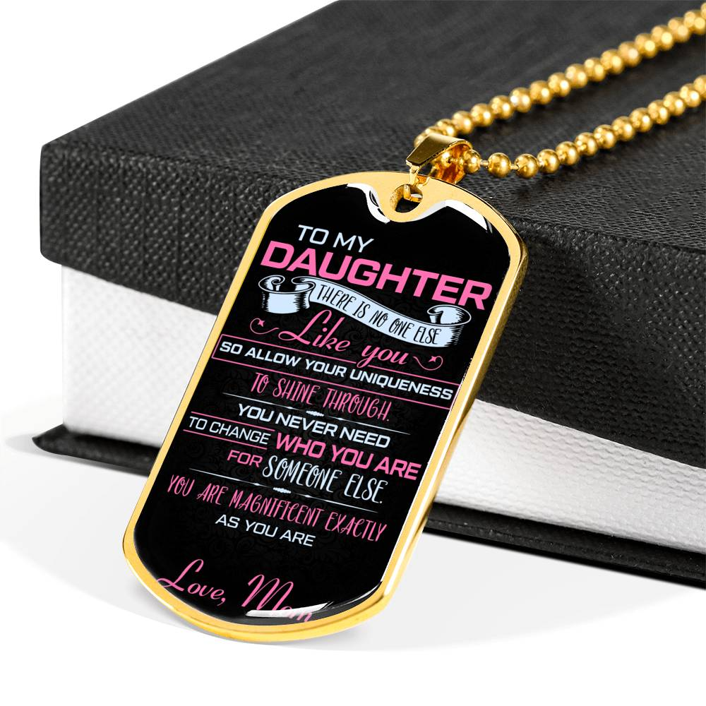 To my daughter, There is no one else like you... MOM Luxury Engraving Dog Tag Necklace