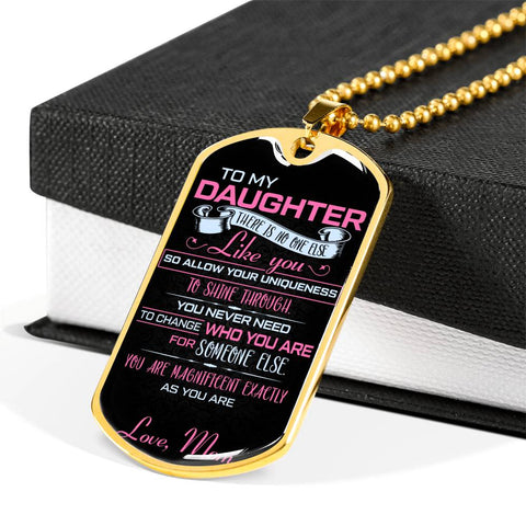 To my daughter, There is no one else like you... MOM Luxury Engraving Dog Tag Necklace Jewelry carthook_checkout, carthook_family, daughter, dog tag, family, jewelry, necklace- Nichefamily.co