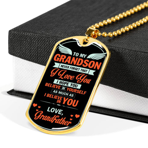 to my grandson never forget that i love you i hope you believe... Luxury Engraving Dog Tag Necklace Jewelry carthook_checkout, carthook_family, dog tag, family, grandfather, jewelry, necklace