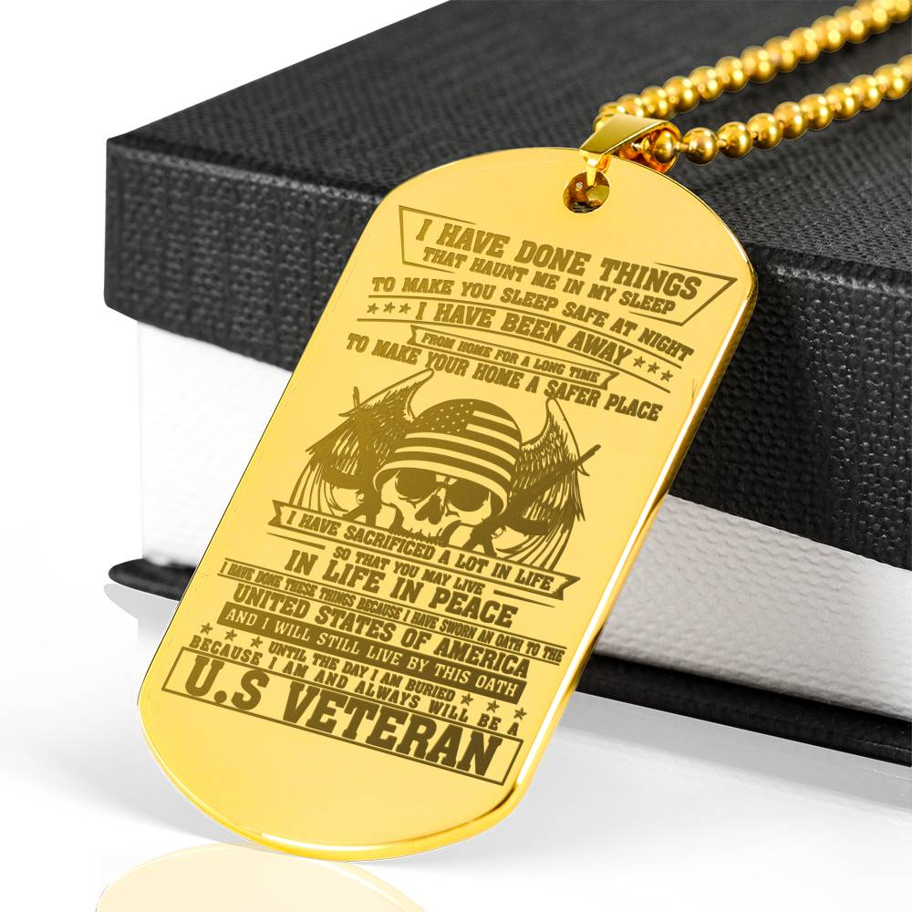 I Have Done Things That Haunt Me In My Sleep To Make You Sleep Safe At Night... Engraved Dog Tag 18k Gold