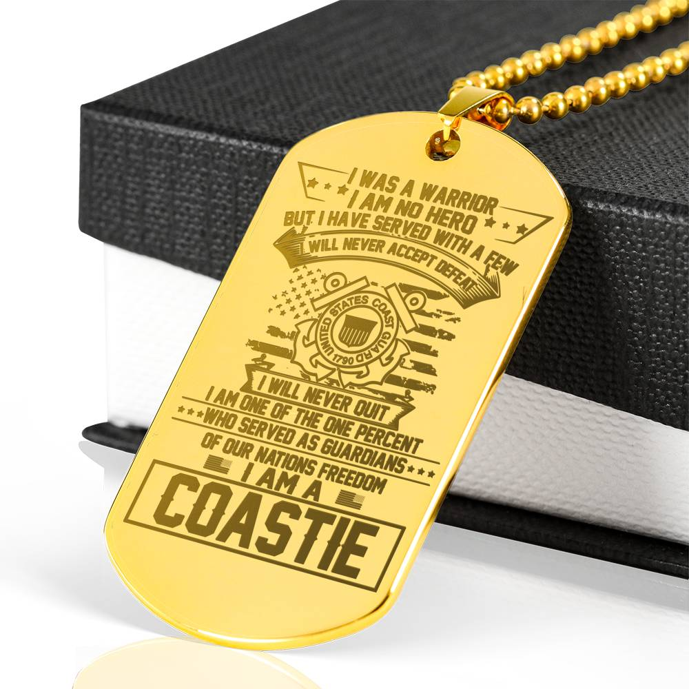 I was a warrior I am no hero but i have serve with a few i will never accept defeat - Coastie Engraved dog tag 18k gold