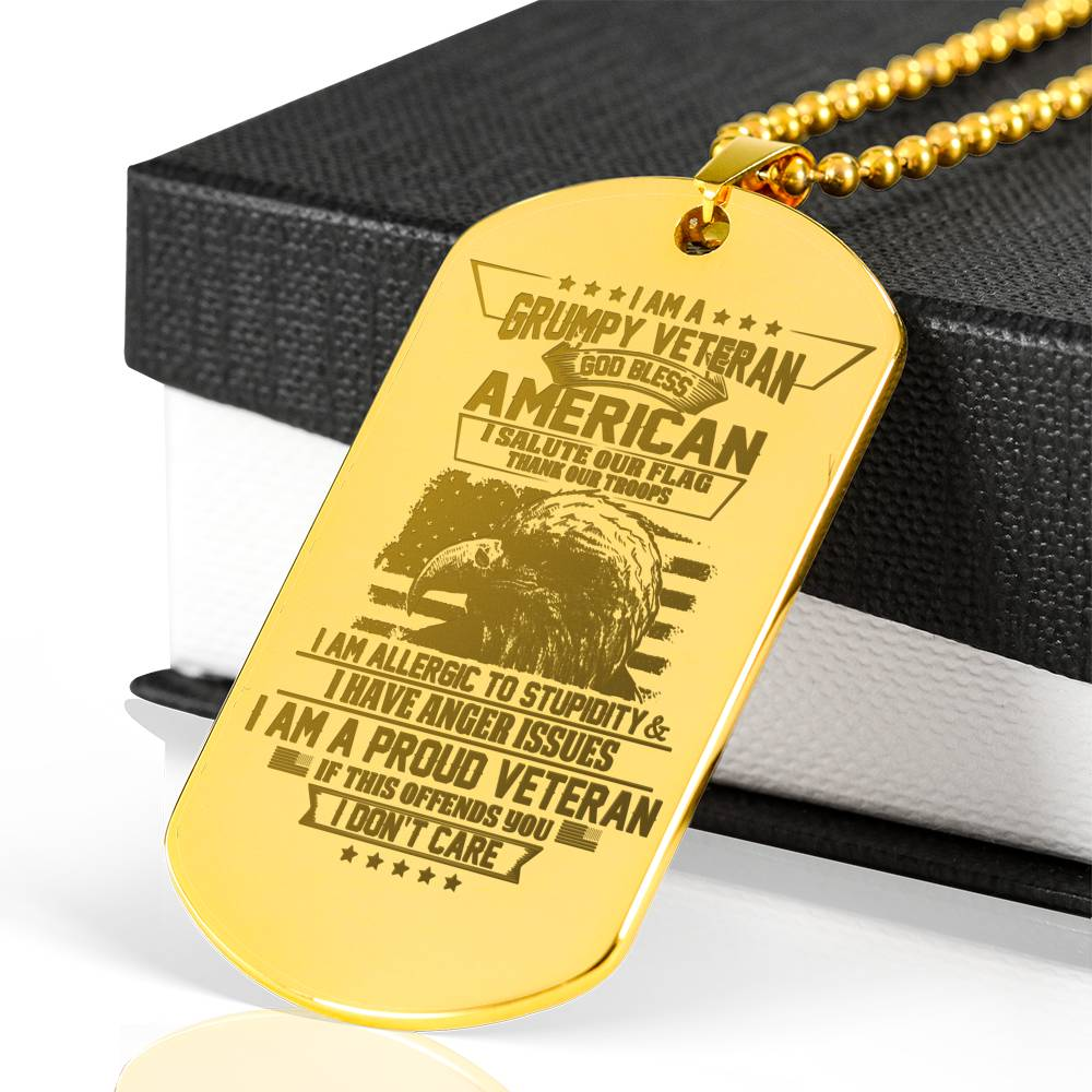I Am A Grumpy Veteran God Bless American I Salute Our Flag Thank Out Troops Engraved Dog Tag 18k Gold