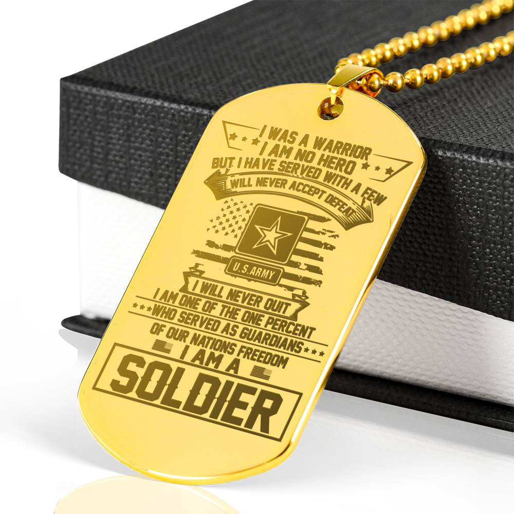 I was a warrior i am no hero but i have serve with a few i will never accept defeat - Soldier Engraved dog tag 18k gold