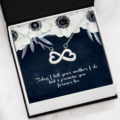 today i tell your mother i do but i promise you forever too Jewelry - Nichefamily.com
