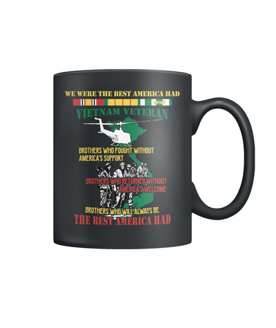 WE WERE THE BEST AMERICA HAD-VIETNAM VETERAN mug Color Coffee Mug