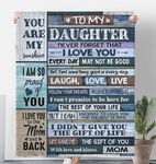 To My Daughter Never Forget That I Love You Every Day May Not Be Good With Love And Kisses Mom Sherpa Fleece Blanket Fleece Blankets - Nichefamily.com
