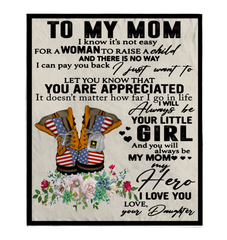 Army To My Mom I Know It's Not Easy For A Woman To Raise A Child Love Daughter Sherpa Fleece Blanket Fleece Blankets - Nichefamily.com