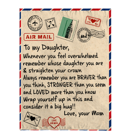 From Mom To My Daughter Whenever You Feel Overwhelmed Letter Sherpa Fleece Blanket 1 Fleece Blankets - Nichefamily.com