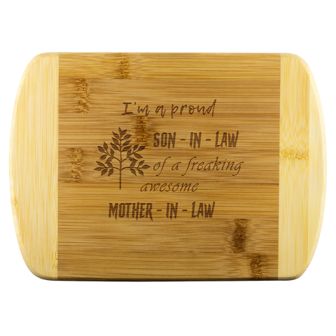 I'm a proud son in law of in law of a freaking awesome mother in law bamboo cutting board Wood Cutting Boards - Nichefamily.com