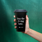 Buy The F***ing Latte Cup